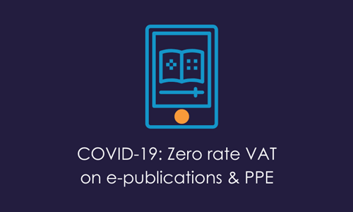 COVID-19: Zero rate VAT on e-publications & PPE