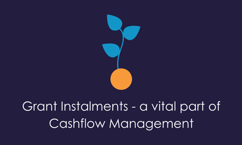 Grant Instalments – a vital part of Cashflow Management