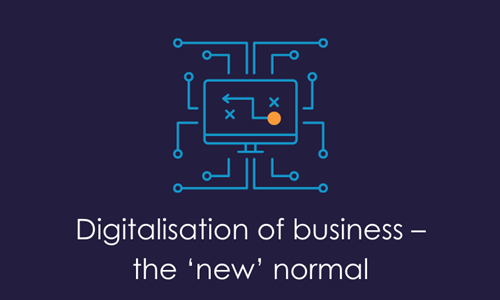 Digitalisation of business – the 'new' normal