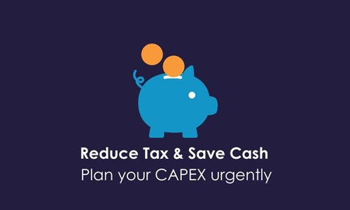 Reduce tax and save cash – Plan your CAPEX urgently