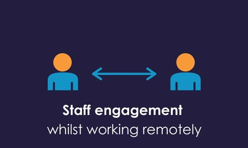 Staff Engagement whilst Working Remotely
