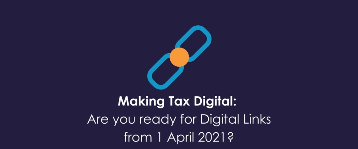 Making Tax Digital - are you ready for Digital Links from 1 April 2021?